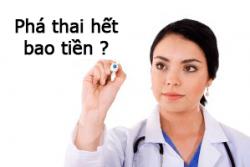 Chi phí phá thai hết bao nhiêu tiền ở tphcm?